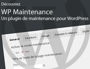 WP Maintenance : un plugin de maintenance pour votre site WordPress