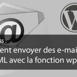 Comment envoyer des e-mails en HTML avec la fonction wp_mail
