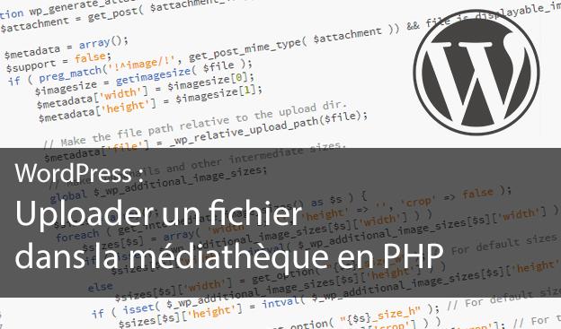 Uploader un fichier dans la médiathèque en PHP