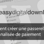 Easy Digital Download : Créer une passerelle personnalisée de paiement