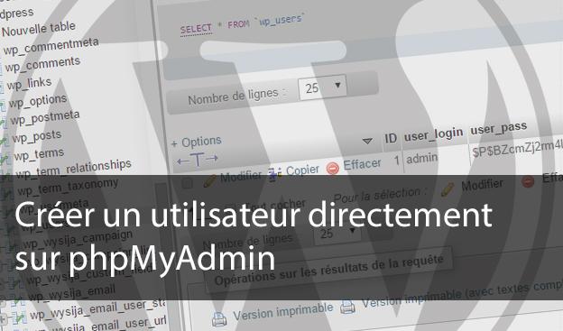 WordPress : Créer un utilisateur directement sur phpMyAdmin